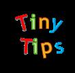 Tiny Tips